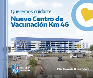 Nuevo Centro de Vacunación Km 46 - Pilar Municipio